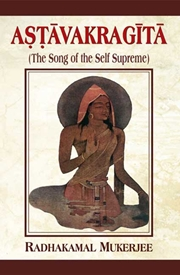 Astavakragita: The Song of the Self Supreme, Radhakamal Mukerjee, HINDUISM Books, Vedic Books