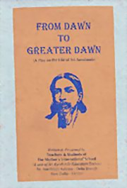 From Dawn to Greater Dawn: A Play on the Life of Sri Aurobindo, The Mother's International School, New Delhi, MASTERS Books, Vedic Books