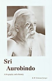 Sri Aurobindo: A biography and a history, K. R. Srinivasa Iyengar, MASTERS Books, Vedic Books