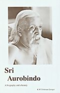 Sri Aurobindo: A biography and a history