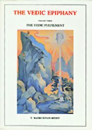 The Vedic Epiphany: Volume 3 - The Vedic Fulfilment, V. Madhusudan Reddy, MASTERS Books, Vedic Books