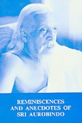 Reminiscences and Anecdotes of Sri Aurobindo