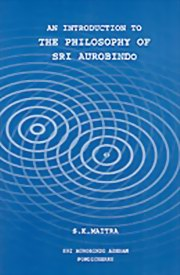 An Introduction to the Philosophy of Sri Aurobindo, S. K. Maitra, MASTERS Books, Vedic Books