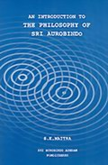 An Introduction to the Philosophy of Sri Aurobindo