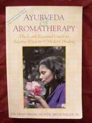 Ayureveda & Aromtherapy, Light Miller, Bryan Miller, ANCIENT TEXTS Books, Vedic Books