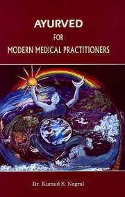 Ayurveda for Modern Medical Practitioners, Kumud S. Nagral, AYURVEDA Books, Vedic Books