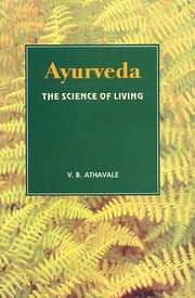 Ayurveda: The Science of Living, Dr. V.B. Athavale, AYURVEDA Books, Vedic Books