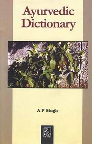 Ayurvedic Dictionary, Amrit Pal Singh, AYURVEDA Books, Vedic Books