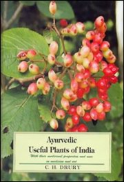 Ayurvedic Useful Plants of India: With their Medicinal Properties and Uses in Medicine and Art, C.H.Drury, AYURVEDA Books, Vedic Books