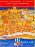 Banaras, The Heritage City of India Geography, History, and Bibliography