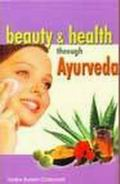 Beauty & Health Through Ayurveda