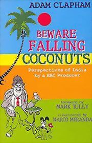 Beware Falling Coconuts: Perspectives of India, Adam Clapham, ARTS Books, Vedic Books