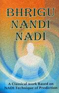 Bhrigu Nandi Nadi: (A Classical work based on Nadi Technique of Prediction)