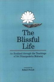 The Blissful Life: As Realized through the Teachings of Sri Nisargadatta Maharaj, Robert Powell, EDUCATION Books, Vedic Books