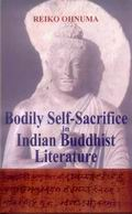Bodily Self-Sacrifice in Indian Buddhist Literature