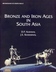Bronze and Iron Ages in South Asia, Agrawal, J.S. Kharakwal, HISTORY Books, Vedic Books