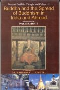 Buddha and the Spread of Buddhism in India and Abroad (Vol 2)