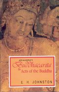 Buddhacarita or Acts of the Buddha