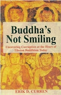 Buddhas Not Smiling: Uncovering Corruption at the Heart of Tibetan Buddhism Today
