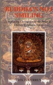 Buddhas Not Smiling: Uncovering Corruption at the Heart of Tibetan Buddhism Today, Erik D. Curren, BUDDHISM Books, Vedic Books
