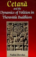Cetana and the Dynamics of Volition in Theravada Buddhism