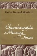 Chandragupta Maurya and His Times