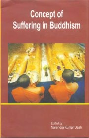 Concept of Suffering Buddhism, Ed. Narendra Kumar Dash, A TO M Books, Vedic Books ,