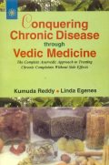 Conquering Chronic Disease Through Vedic Medicine