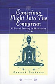 Conscious Flight Into The Empyrean: A Visual Journey In Meditation, Santosh Sachdev, SPIRITUALITY Books, Vedic Books