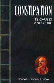 Constipation: Its Causes and Cure, Swami Sivananda, INSPIRATION Books, Vedic Books