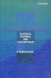 Debates in Indian Philosophy, A. Radhuramaraju, A TO M Books, Vedic Books ,