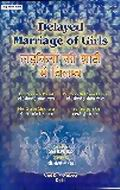 DELAYED MARRIAGE OF GIRLS - Dr. (Mrs.) Sarla Prasad, Dr. (Mrs.) Shri Rama Mishra, Mrs. Shalini Dhasmana, Mrs. Draupadi Rai. Guidance