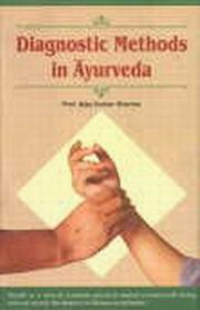 Diagnostic Methods in Ayurveda, Prof. Ajay Kumar Sharma, Prof. Vinod Kumar Gautam, AYURVEDA Books, Vedic Books