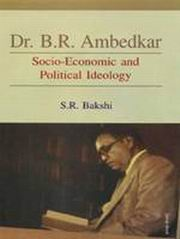 Dr. B.R Ambedkar: Socio-Economic and Political Ideology, S.R Bakshi, HISTORY Books, Vedic Books