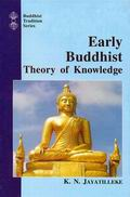 Early Buddhist Theory of Knowledge