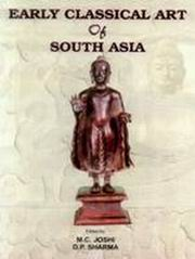 Early Classical Art of South Asia (Set 2 Vols.), M.C. Joshi, D. P. Sharma, ARTS Books, Vedic Books