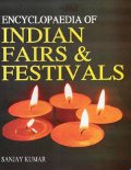 Encyclopaedia of Indian Fairs and Festivals
