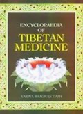 Encyclopaedia of Tibetan Medicine - Volumes 1-6