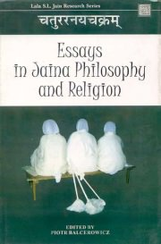 Essays in Jaina Philosophy and Religion, Ed.Piotr Balcerowicz & Marek Mejor, A TO M Books, Vedic Books ,