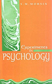 Experiments in Psychology, S.M. Mohsin, GENERAL Books, Vedic Books