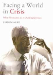 Facing A World In Crisis: What Life Teaches Us In, J. Krishnamurti, MASTERS Books, Vedic Books