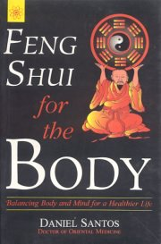 Feng Shui For the Body, Daniel Santos, A TO M Books, Vedic Books