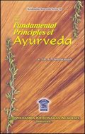 The Fundamental Principles of Ayurveda (In 3 Volume, Bound in One)