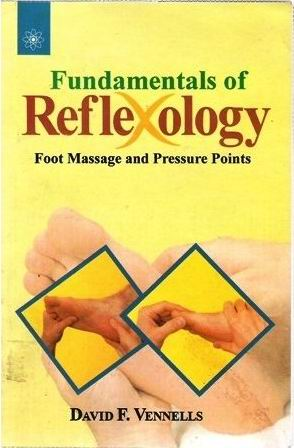 Fundamentals of Reflexology, David F. Vennells, MASSAGE Books, Vedic Books