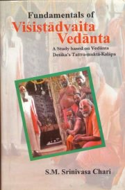 Fundamentals of Visistadvaita Vedanta, S.M. Srinivasa Chari, PHILOSOPHY Books, Vedic Books