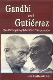 Gandhi and Gutierrez, John Chathanatt, S.J., A TO M Books, Vedic Books ,