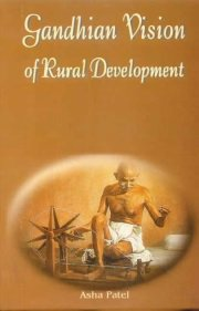 Gandhian Vision of Rural Development, Asha Patel, A TO M Books, Vedic Books ,