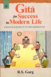 Gita for Success in Modern Life, R.S. Garg, HINDUISM Books, Vedic Books