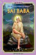 Glorious Stories Of Shirdi's Sai Baba