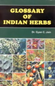 Glossary of Indian Herbs (With Botanical Names and Vernacular Synonyms), Gyan C. Jain, AYURVEDA Books, Vedic Books